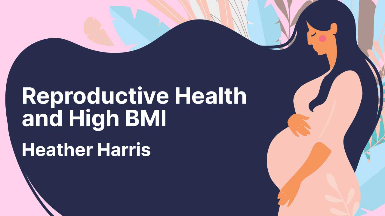 Cover image for: Reproductive Health and High BMI